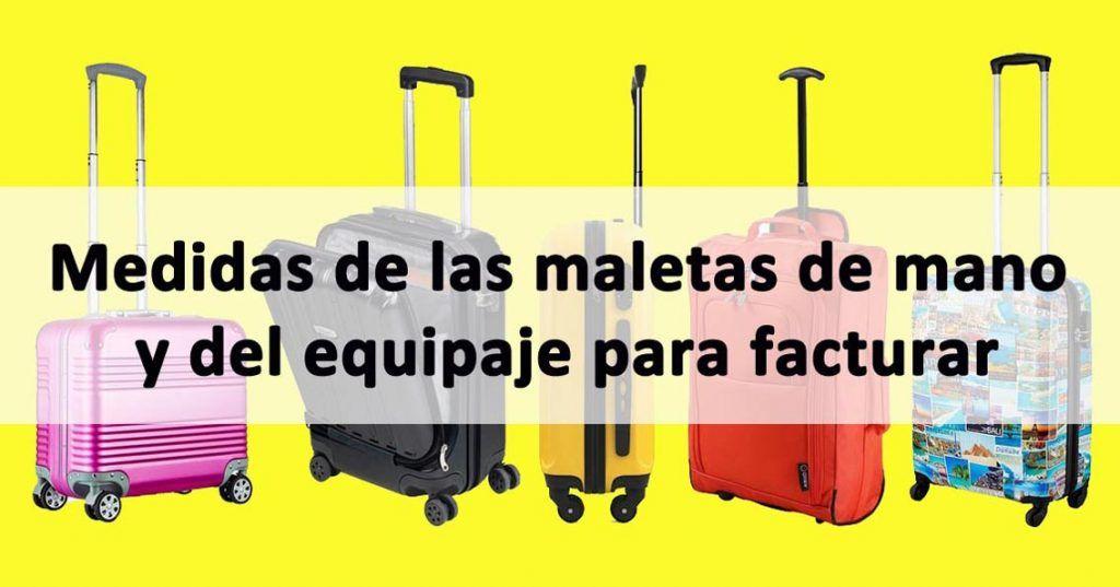Narabar comprar Dar permiso  ▷ Medidas del equipaje de mano y de maletas facturadas de las aerolíneas